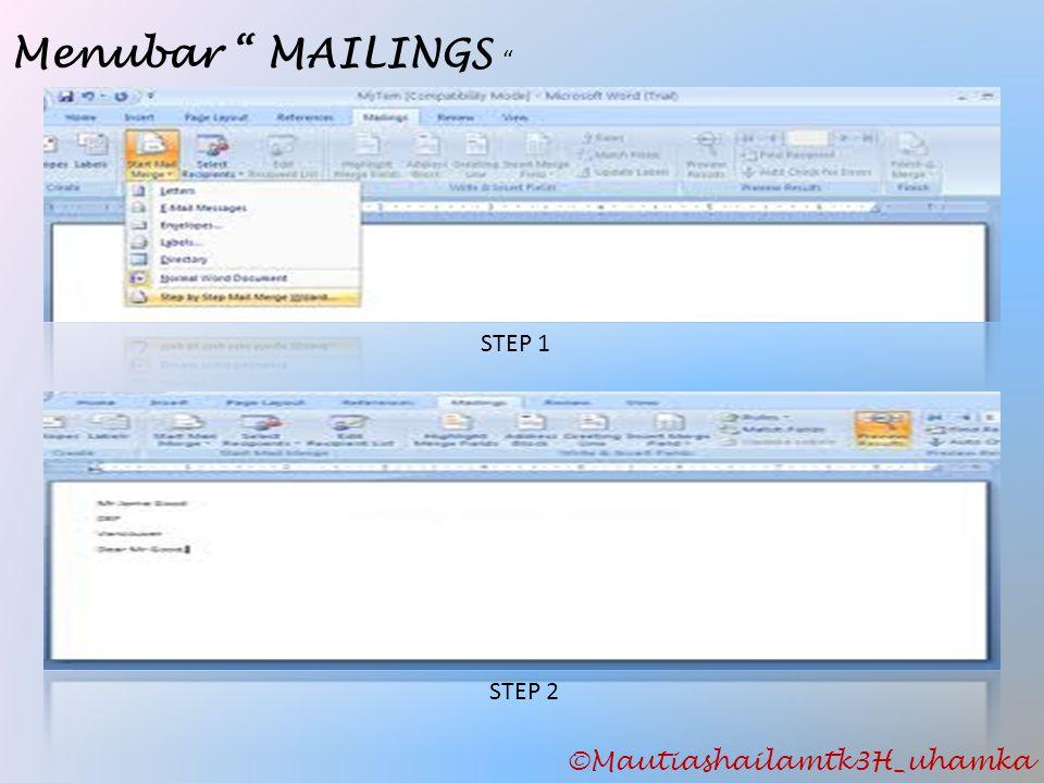 """Menubar """" MAILINGS """" STEP 1 ©Mautiashailamtk3H_uhamka STEP 2"""