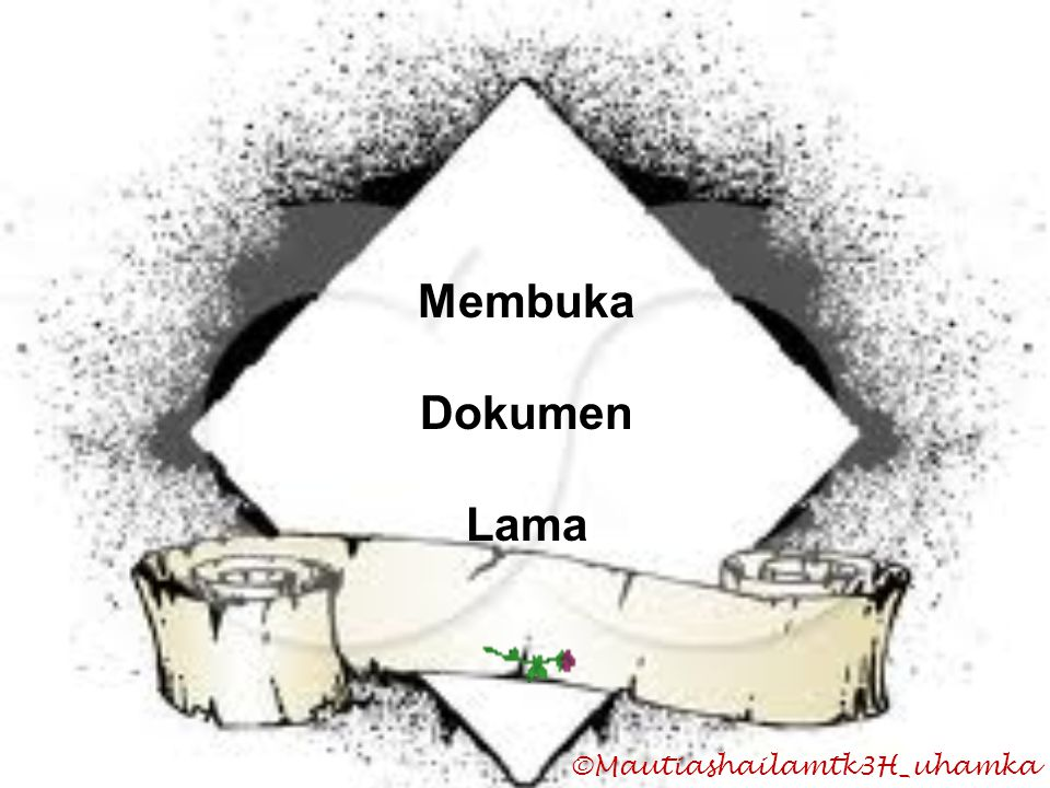 ©Mautiashailamtk3H_uhamka Membuka Dokumen Lama
