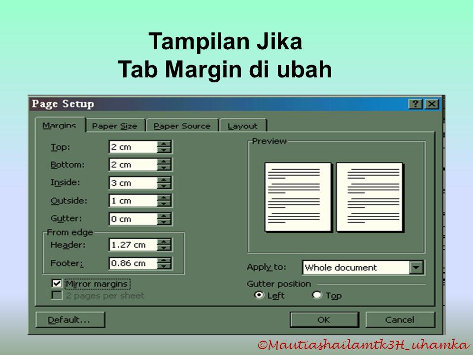 ©Mautiashailamtk3H_uhamka Tampilan Jika Tab Margin di ubah
