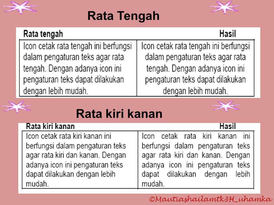 ©Mautiashailamtk3H_uhamka Rata Tengah Rata kiri kanan