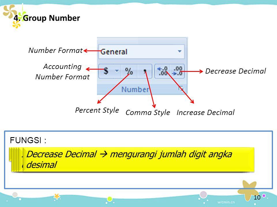 4. Group Number Number Format Number Format  memformat data-data bertipe angka Accounting Number Format Accounting Number Format  memformat data num