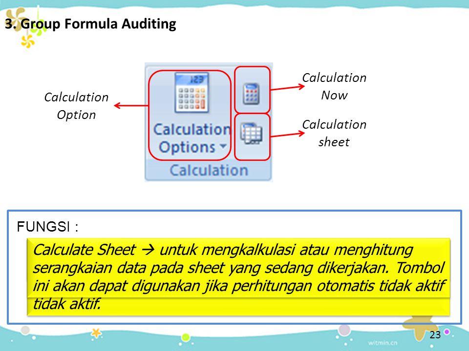 23 3. Group Formula Auditing FUNGSI : Calculation Option Calculation Options  untuk memilih formula yang akan dikalkulasi atau dihitung Calculation N