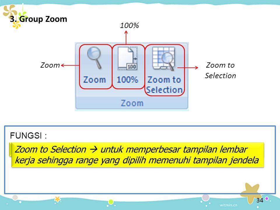 34 FUNGSI : Zoom Zoom  memperbesar dan memperkecil tampilan dokumen 100% 100%  untuk menampilkan dokumen sesuai ukuran aslinya Zoom to Selection Zoo