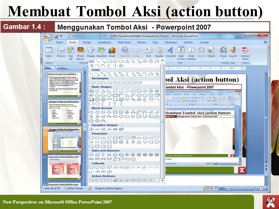 XP 20 X X Membuat Tombol Aksi (action button) New Perspectives on Microsoft Office PowerPoint 2007 20 Menggunakan Tombol Aksi - Powerpoint 2007 Gambar