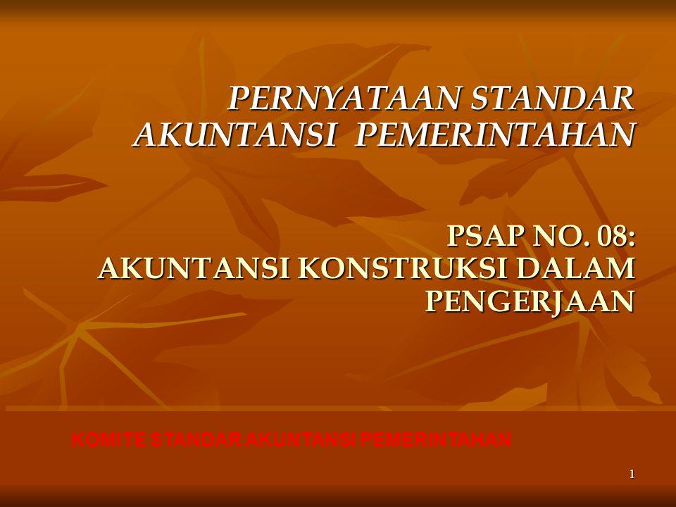 KOMITE STANDAR AKUNTANSI PEMERINTAHAN 1 PERNYATAAN STANDAR AKUNTANSI PEMERINTAHAN PSAP NO.