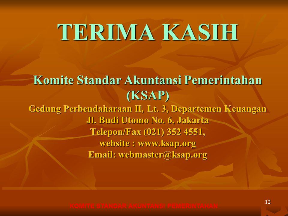 KOMITE STANDAR AKUNTANSI PEMERINTAHAN 12 TERIMA KASIH Komite Standar Akuntansi Pemerintahan (KSAP) Gedung Perbendaharaan II, Lt.