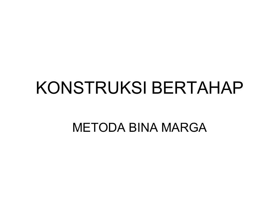 KONSTRUKSI BERTAHAP METODA BINA MARGA