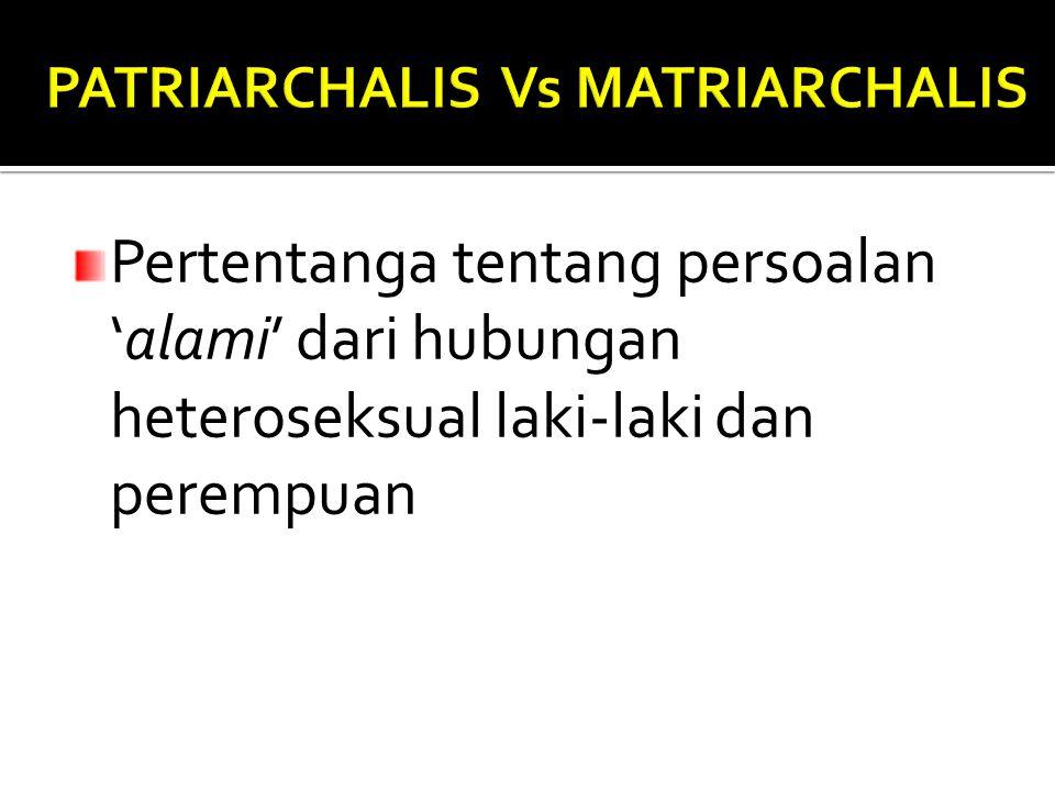 Pertentanga tentang persoalan 'alami' dari hubungan heteroseksual laki-laki dan perempuan