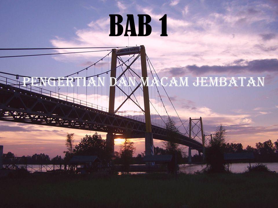 BAB 1 Pengertian dan Macam jembatan