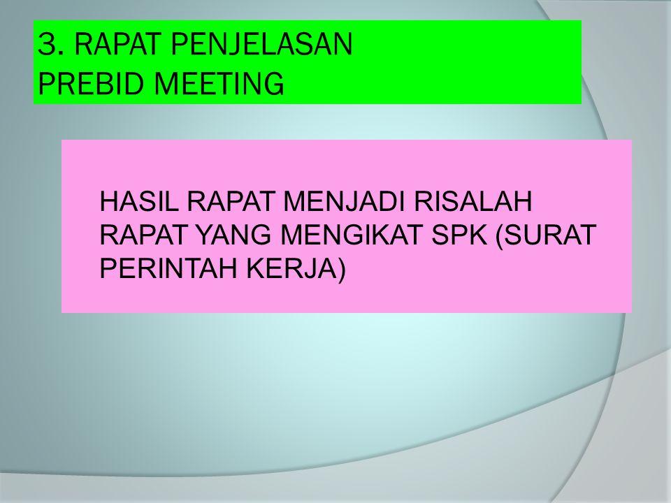 3. RAPAT PENJELASAN PREBID MEETING HASIL RAPAT MENJADI RISALAH RAPAT YANG MENGIKAT SPK (SURAT PERINTAH KERJA)