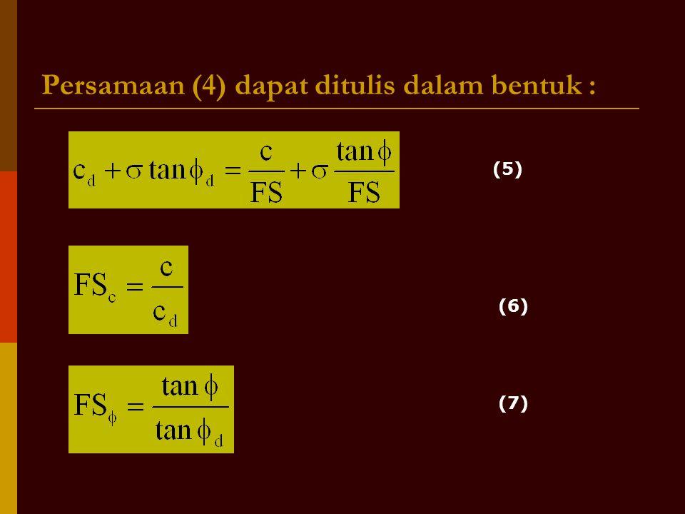 Persamaan (4) dapat ditulis dalam bentuk : (5) (6) (7)