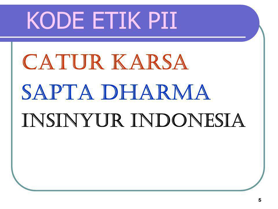 5 KODE ETIK PII CATUR KARSA SAPTA DHARMA INSINYUR INDONESIA
