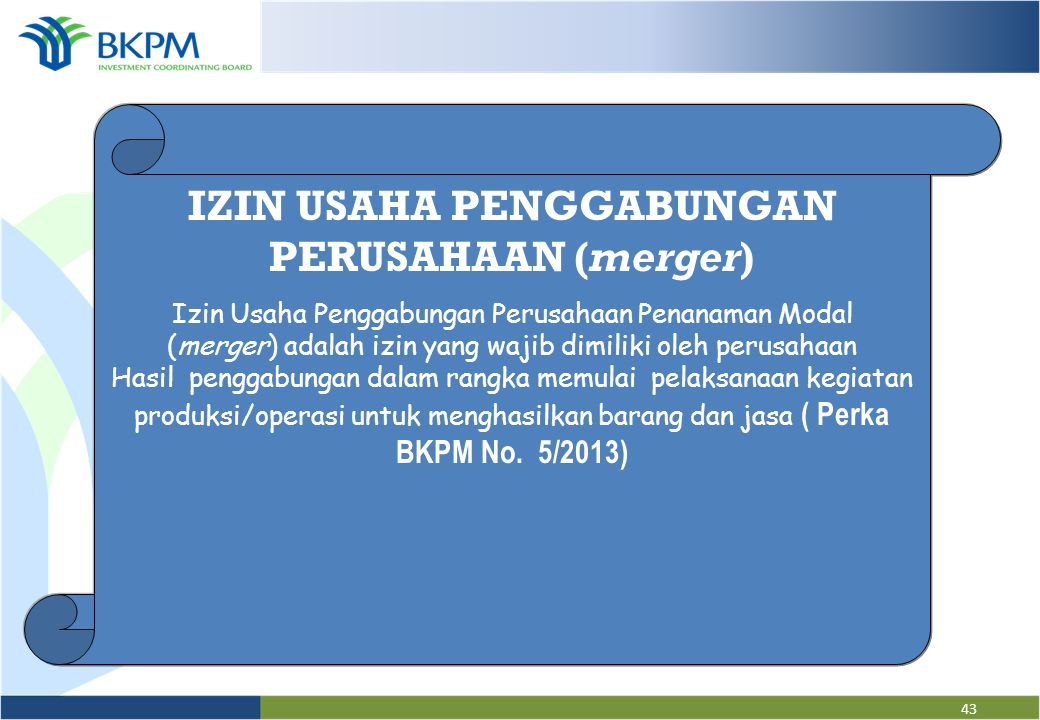42 PENGGABUNGAN PERUSAHAAN (merger) Perbuatan hukum yang dilakukan oleh satu Perseroan atau lebih untuk menggabungkan diri dengan Perseroan lain yang