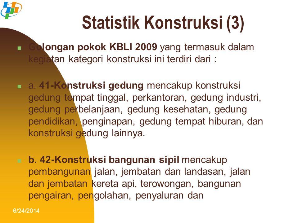 6/24/20144  Golongan pokok KBLI 2009 yang termasuk dalam kegiatan kategori konstruksi ini terdiri dari :  a. 41-Konstruksi gedung mencakup konstruks