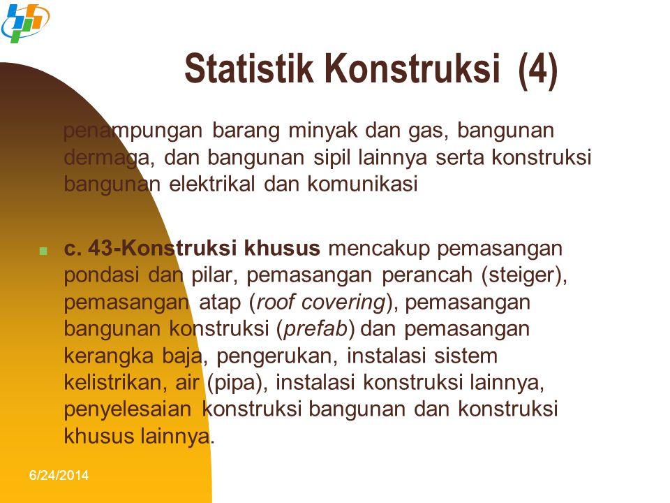 6/24/20145 penampungan barang minyak dan gas, bangunan dermaga, dan bangunan sipil lainnya serta konstruksi bangunan elektrikal dan komunikasi  c. 43