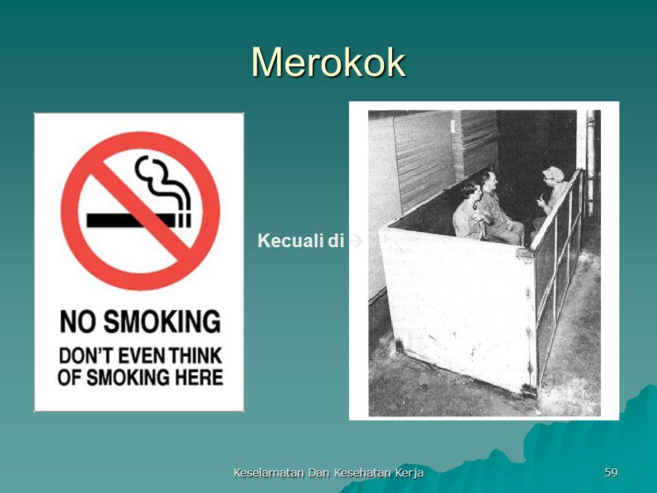 Keselamatan Dan Kesehatan Kerja 59 Merokok Kecuali di 