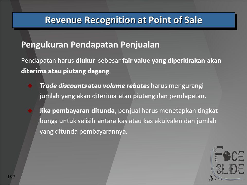 18-7 Pendapatan harus diukur sebesar fair value yang diperkirakan akan diterima atau piutang dagang.