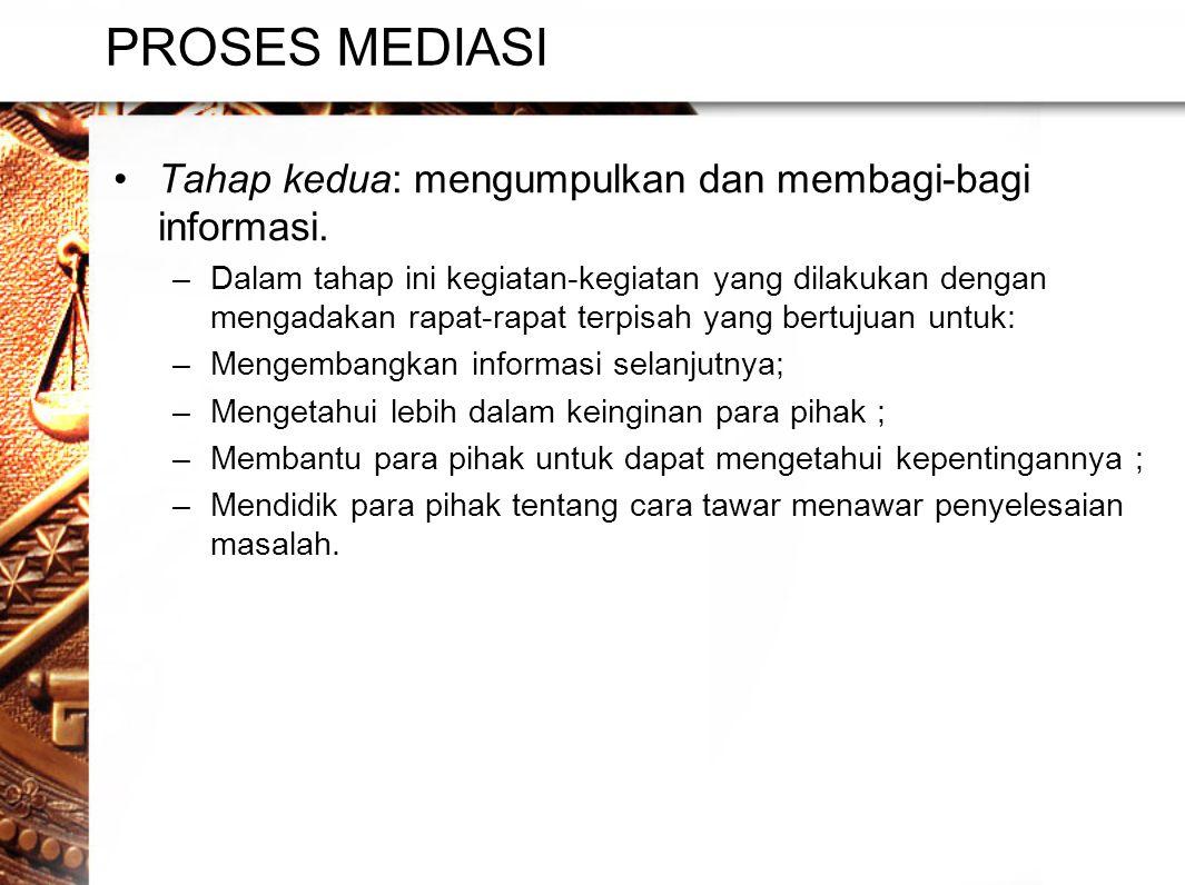 PROSES MEDIASI •Tahap kedua: mengumpulkan dan membagi-bagi informasi.