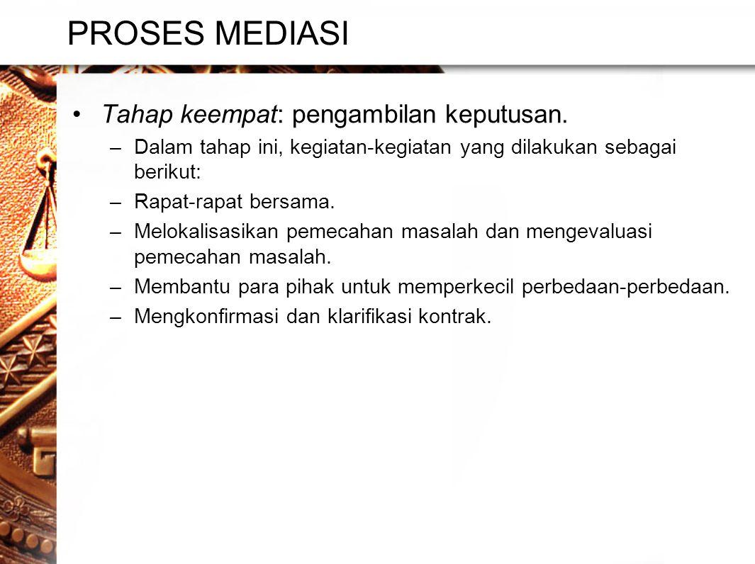 PROSES MEDIASI •Tahap keempat: pengambilan keputusan.