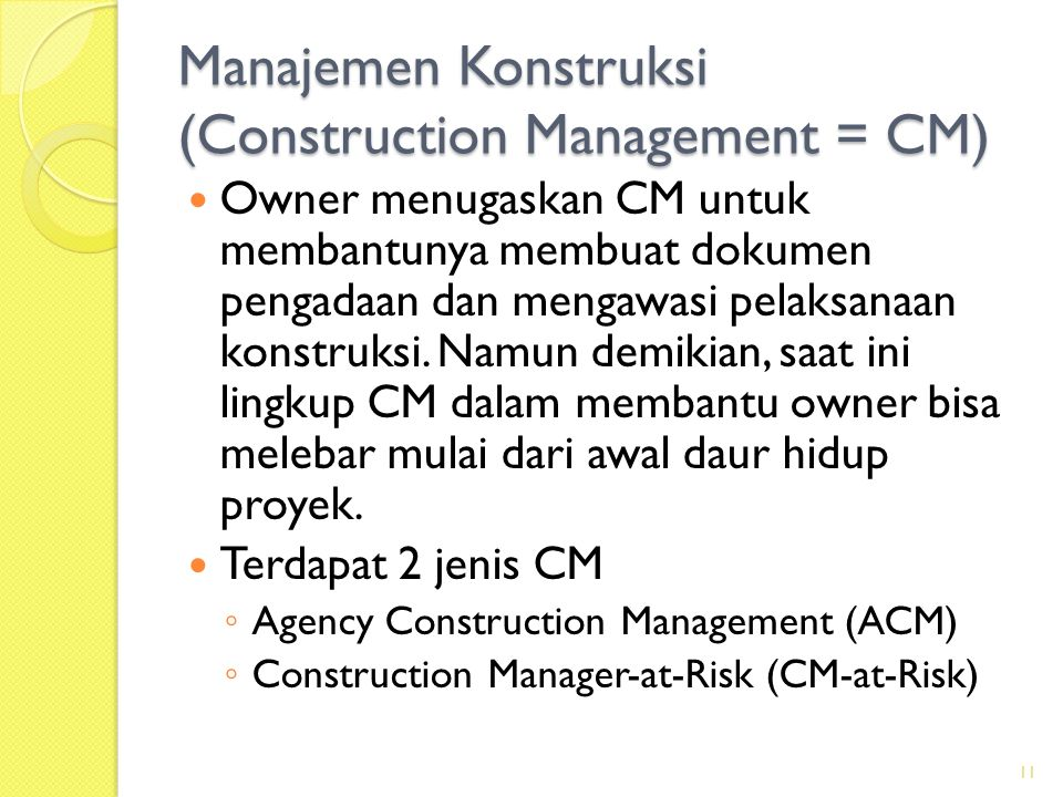 Tradisional (DBB) 3  Dalam tahapan pengadaan (bid), calon kontraktor berkompetisi mengusulkan proposal baik teknis maupun harga.