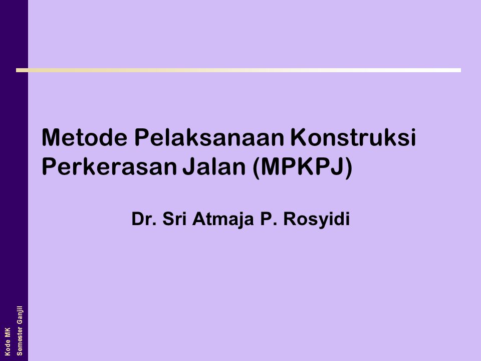 Kode MK Semester Ganjil Tipe Perkerasan Kaku •Continuously Reinforced Concrete Pavement (CRCP) Photo from the Concrete Reinforcing Steel Institute