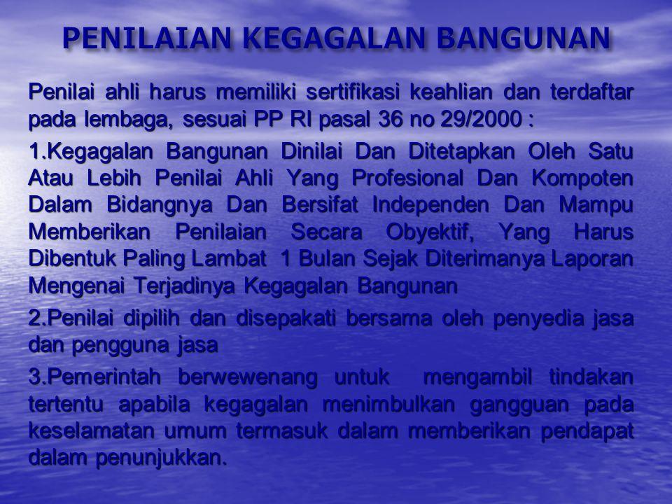 Jangka waktu pertanggung jawaban atas kegagalan bangunan sesuai pasal 34 PP RI 29/2000 : 1.Ditentukan sesuai dengan umur konstruksi yang direncanakan