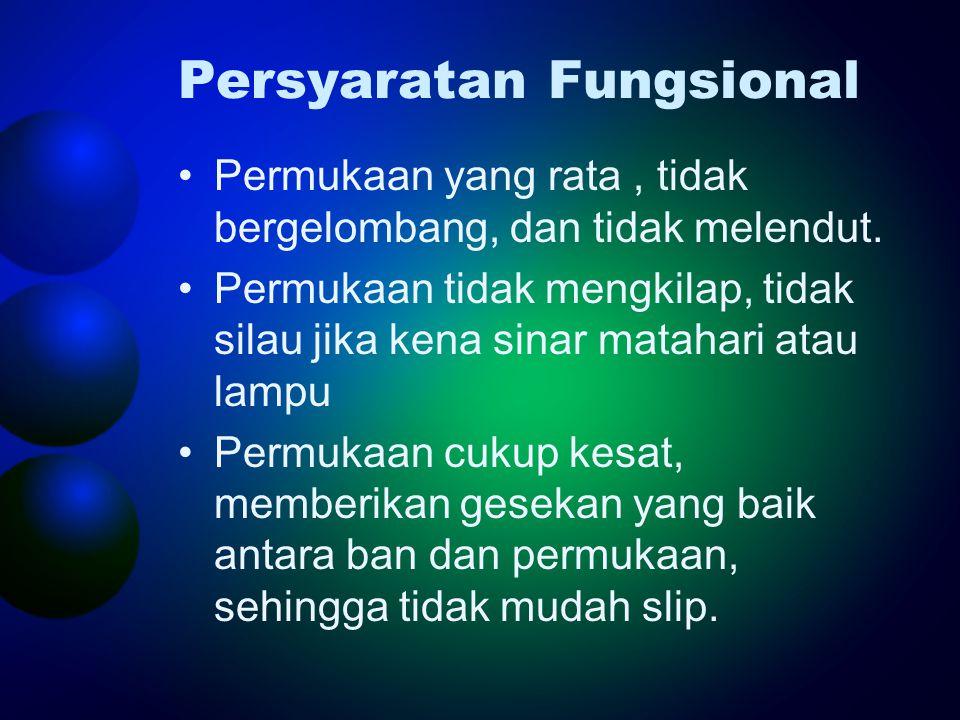 Persyaratan Fungsional •Permukaan yang rata, tidak bergelombang, dan tidak melendut.