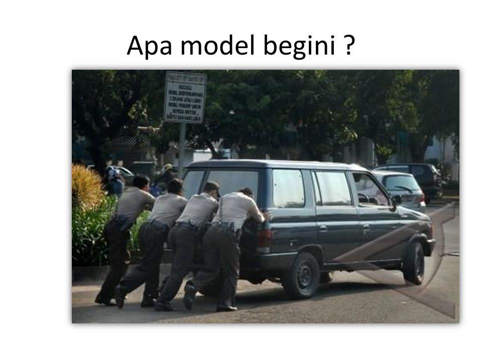 Apa model begini ?