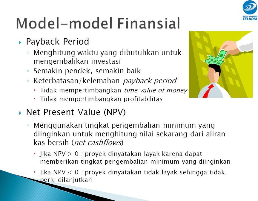  Kriteria Seleksi ◦ Finansial: Berdasarkan Payback Period, Net Present Value (NPV), Internal Rate of Return (IRR) ◦ Non-financial: Berdasarkan pada n