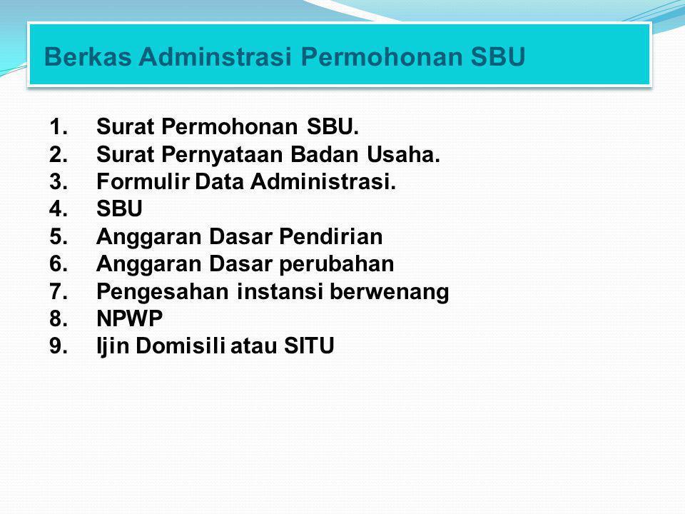 Berkas Adminstrasi Permohonan SBU 1.Surat Permohonan SBU.