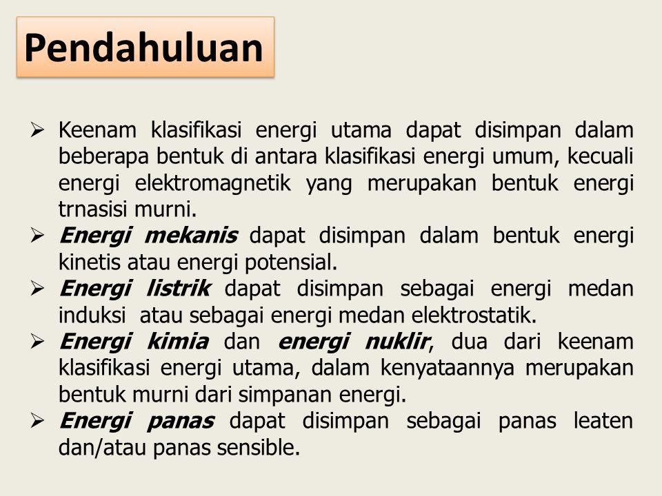 Beberapa hal harus dipertimbangkan pada waktu memilih, merencanakan dan mengoperasikan setiap sistem penyimpanan energi.