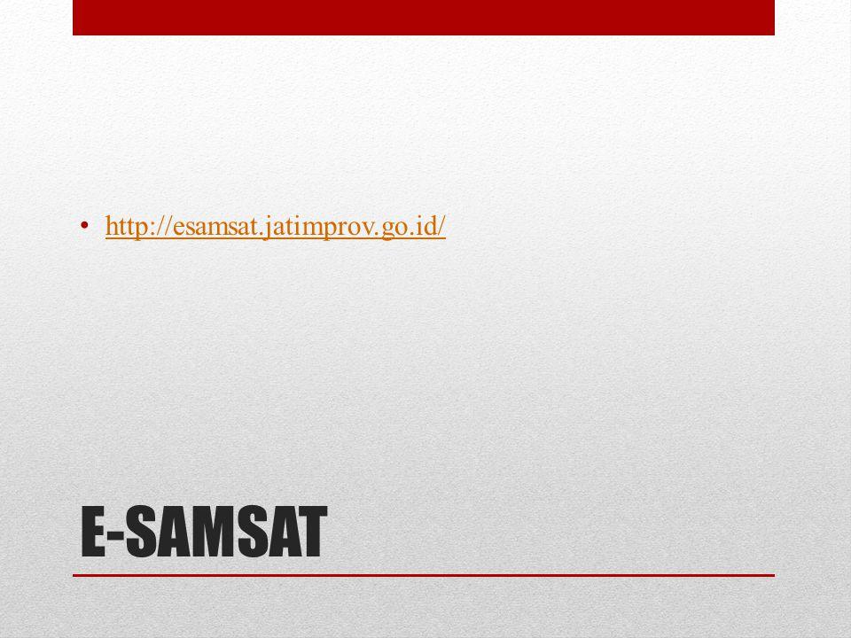 E-SAMSAT • http://esamsat.jatimprov.go.id/ http://esamsat.jatimprov.go.id/