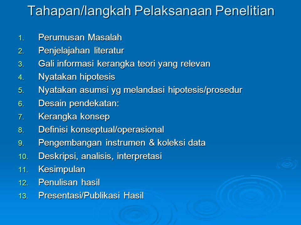 Metode KunatitatifMetode Kualitatif J.Kapan penelitian dianggap selesai .