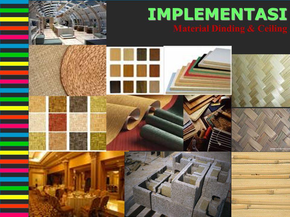 Material Dinding & CeilingIMPLEMENTASI