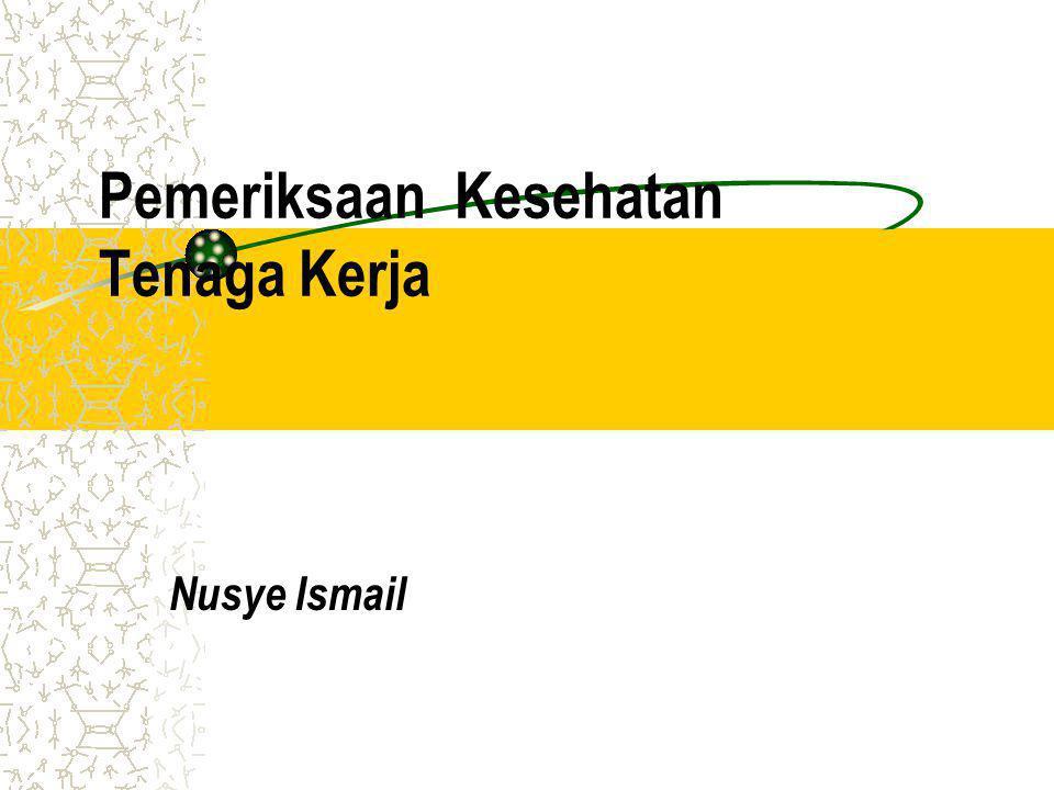 Pemeriksaan Kesehatan Tenaga Kerja Nusye Ismail