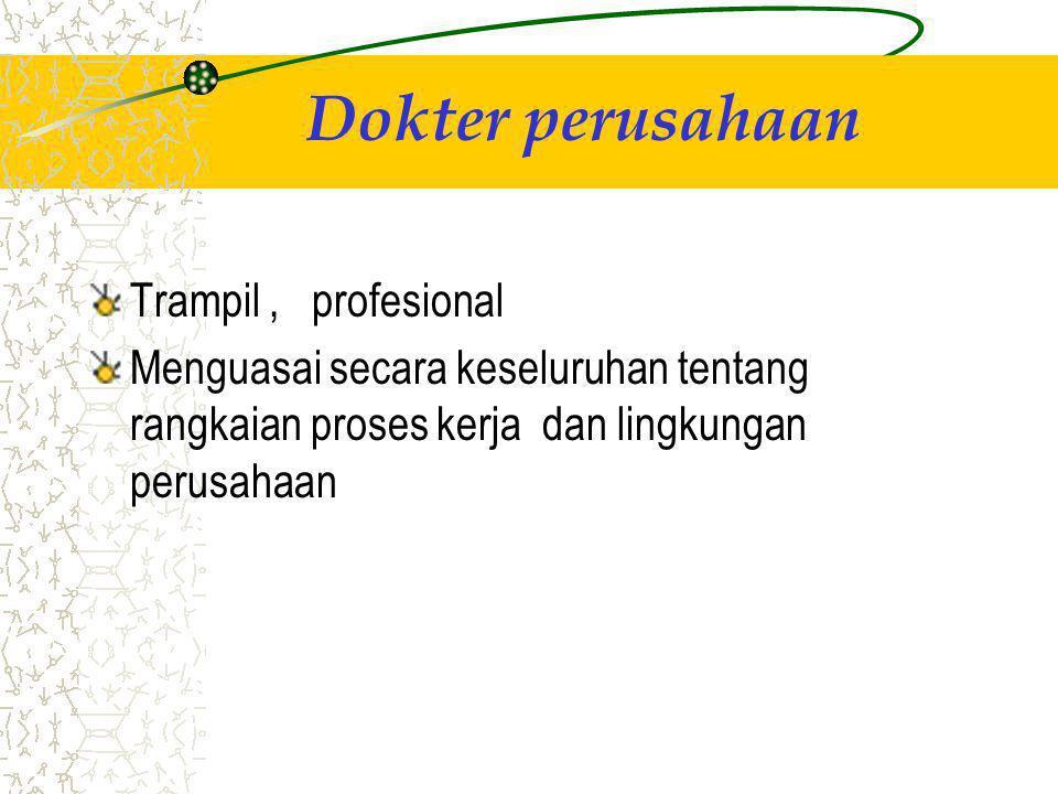 Dokter perusahaan Trampil, profesional Menguasai secara keseluruhan tentang rangkaian proses kerja dan lingkungan perusahaan