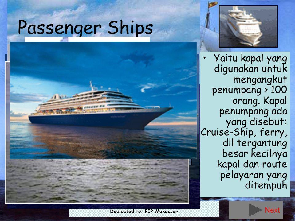 Presented by: Capt. Hadi Supriyono, Sp1, MM Dedicated to: PIP Makassar •Yaitu kapal yang digunakan untuk mengangkut penumpang > 100 orang. Kapal penum