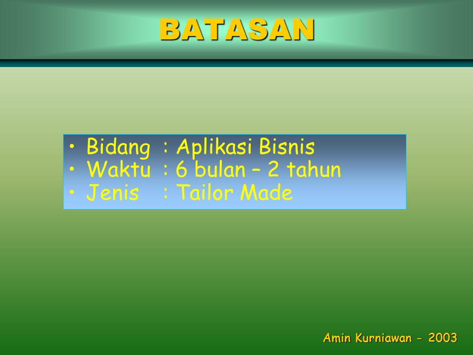 Customer Developer Manajer Proyek Staff IT Wakil User Manajer Proyek Analis Programmer DokumentasiORGANISASI Amin Kurniawan - 2003
