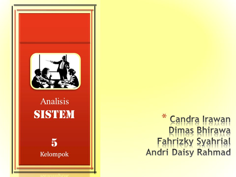 * Persyaratan sistem/sistem requirements adalah apa yang seharusnya dikerjakan oleh sistem informasi atau properti serta kualitas apa yang harus dimiliki oleh sistem.