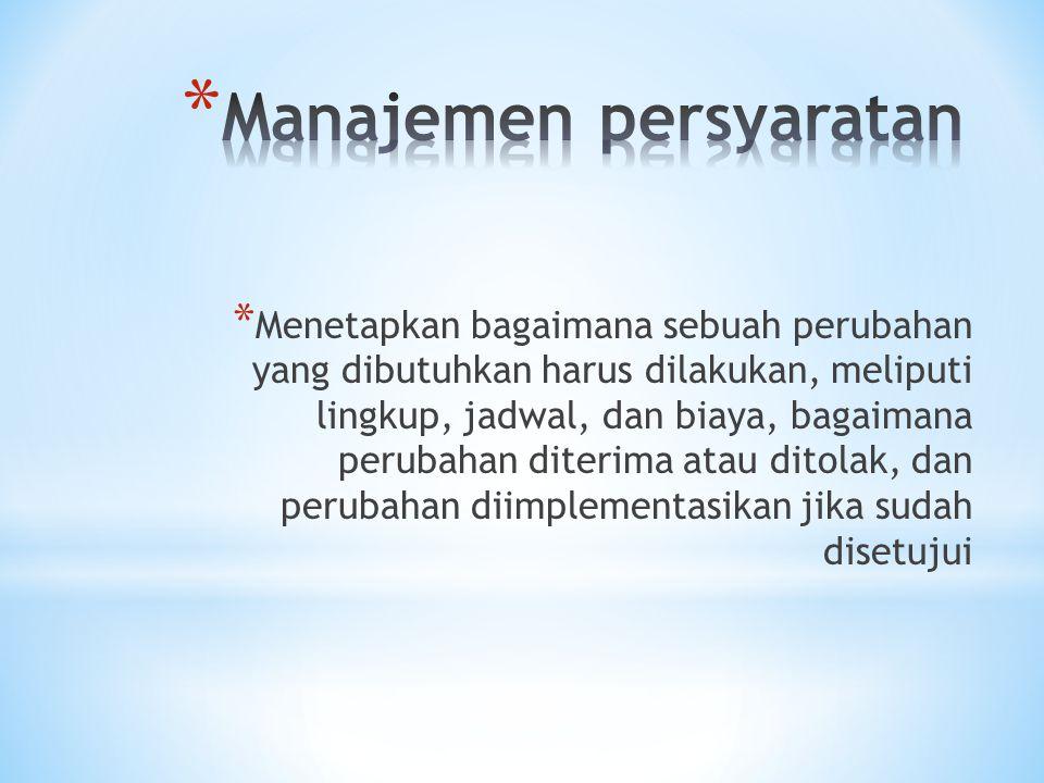 * Menetapkan bagaimana sebuah perubahan yang dibutuhkan harus dilakukan, meliputi lingkup, jadwal, dan biaya, bagaimana perubahan diterima atau ditola