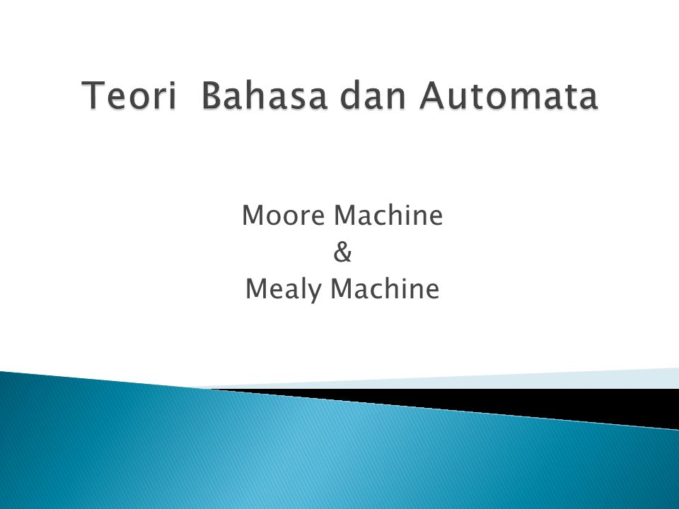 Moore Machine & Mealy Machine