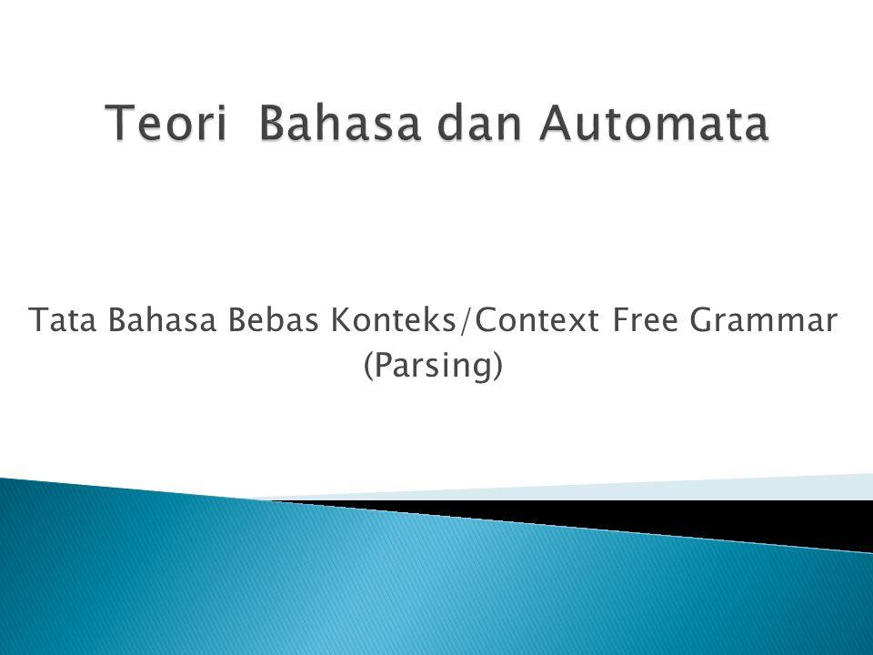 Tata Bahasa Bebas Konteks/Context Free Grammar (Parsing)