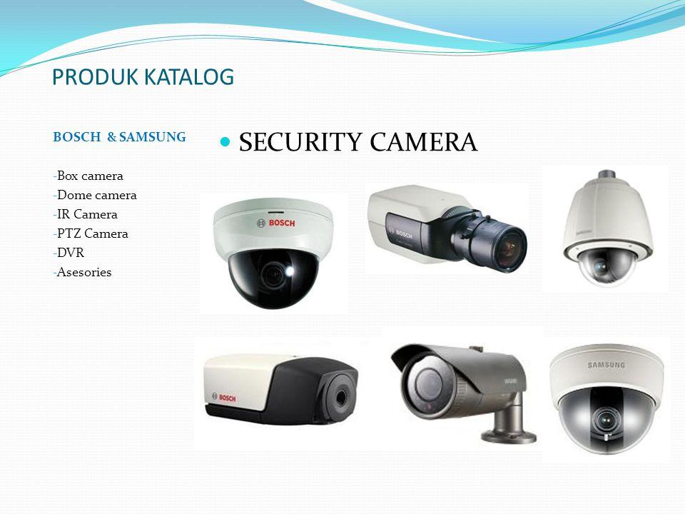 PRODUK KATALOG BOSCH & SAMSUNG - Box camera - Dome camera - IR Camera - PTZ Camera - DVR - Asesories  SECURITY CAMERA
