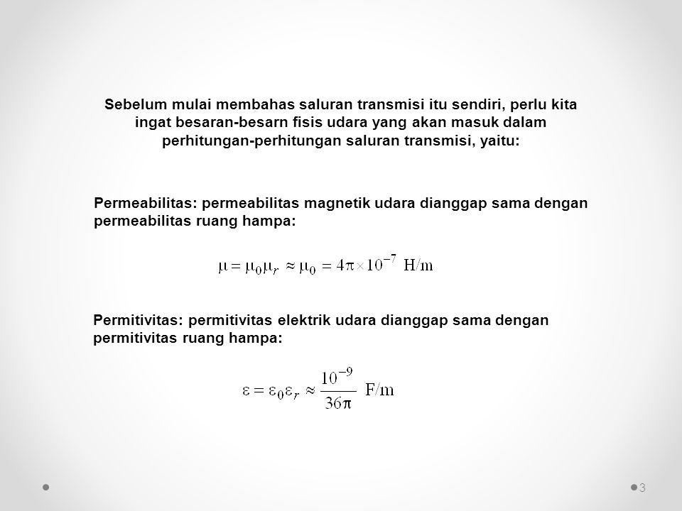 Dengan posisi titik P semakin jauh maka: dan Dengan demikian fluksi lingkup konduktor-k menjadi fluksi sendiri konduktor k fluksi karena arus di konduktor yang lain 14
