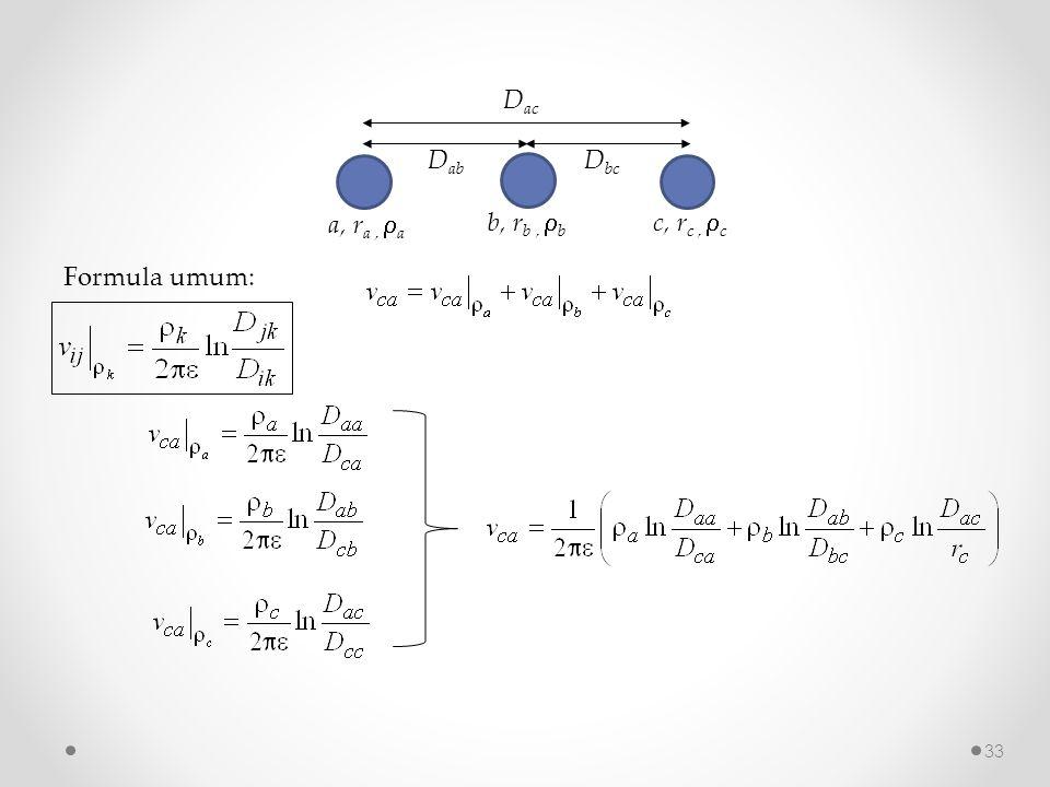 D ab a, r a,  a D ac D bc c, r c,  c b, r b,  b Formula umum: 33