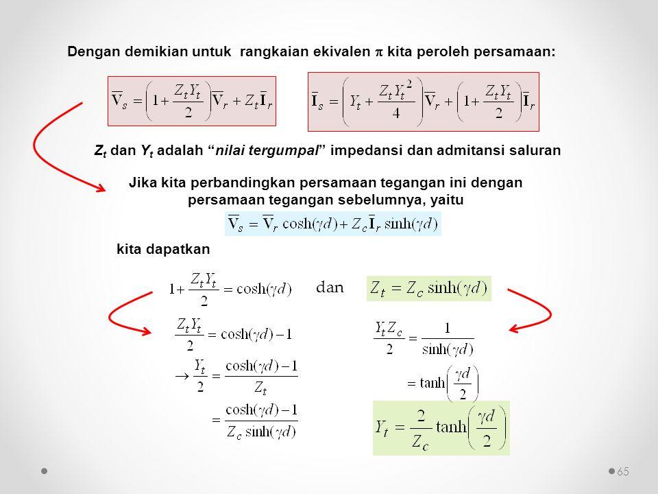 Dengan demikian untuk rangkaian ekivalen  kita peroleh persamaan: Jika kita perbandingkan persamaan tegangan ini dengan persamaan tegangan sebelumnya