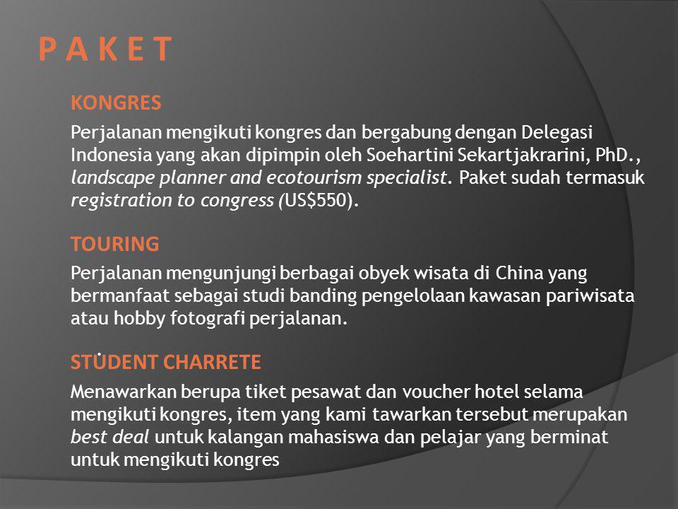 P A K E TP A K E T KONGRES Perjalanan mengikuti kongres dan bergabung dengan Delegasi Indonesia yang akan dipimpin oleh Soehartini Sekartjakrarini, PhD., landscape planner and ecotourism specialist.
