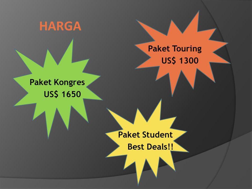 HARGA Paket Kongres US$ 1650 Paket Touring US$ 1300 Paket Student Best Deals!!