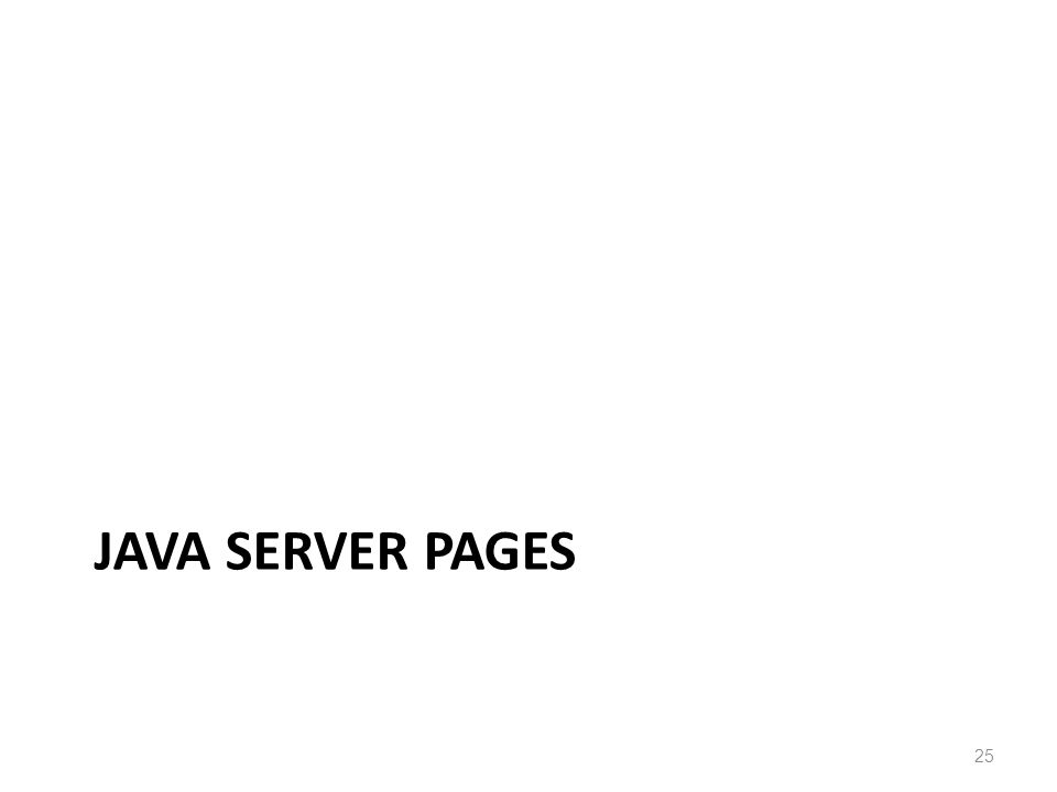 JAVA SERVER PAGES 25