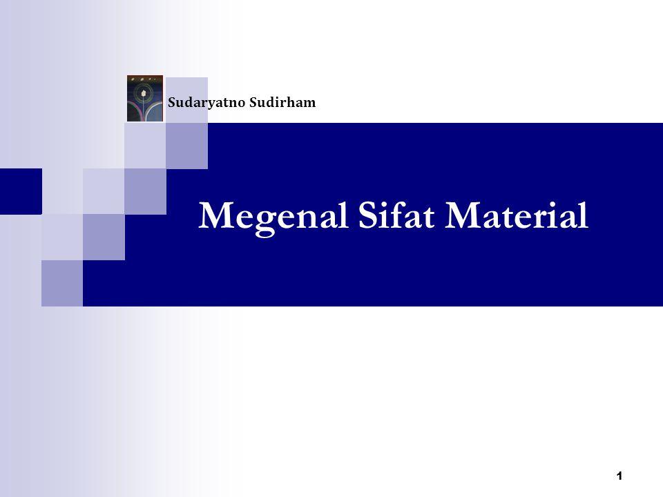 Megenal Sifat Material 1 Sudaryatno Sudirham